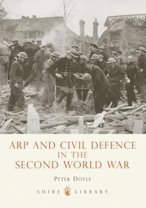 Bog, paperback Arp and Civil Defence in the Second World War af Peter Doyle