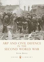 Arp and Civil Defence in the Second World War (Shire Library, nr. 581)
