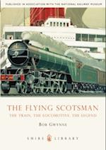 The Flying Scotsman (Shire Library, nr. 586)