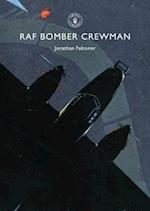 RAF Bomber Crewman (Shire Library, nr. 602)