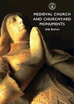 Medieval Church and Churchyard Monuments (Shire Library, nr. 611)