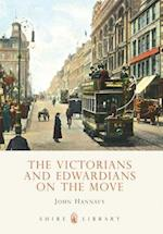 The Victorians and Edwardians on the Move (Shire Library, nr. 620)