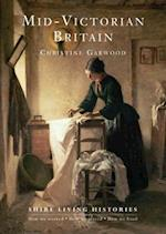 Mid-Victorian Britain (Shire Living Histories, nr. 10)