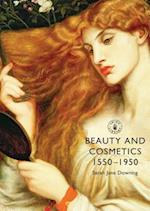 Beauty and Cosmetics 1550 to 1950 (Shire Library, nr. 633)
