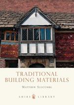 Traditional Building Materials (Shire Library, nr. 634)