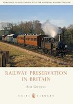 Railway Preservation in Britain (Shire Library, nr. 638)