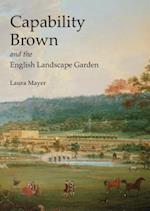 Capability Brown and the English Landscape Garden (Shire Library, nr. 646)