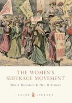 The Women's Suffrage Movement (Shire Library, nr. 662)