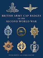 British Army Cap Badges of the Second World War af Peter Doyle, Chris Foster