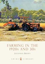 Farming in the 1920s and 30s (Shire Library, nr. 666)