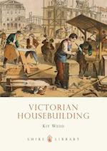 Victorian Housebuilding (Shire Library, nr. 667)