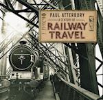 Century of Railway Travel af Paul Atterbury