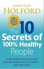 10 Secrets Of 100% Healthy People