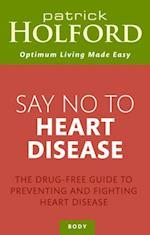 Say No To Heart Disease