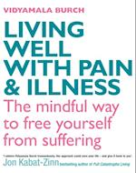 Living Well with Pain and Illness af Vidyamala Burch