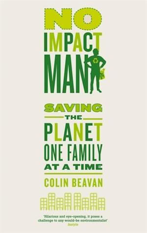 No Impact Man af Colin Beavan