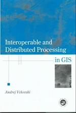 Interoperable and Distributed Processing in GIS (Research Monographs in Gis)