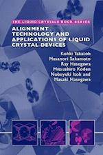 Alignment Technology and Applications of Liquid Crystal Devices af Ray Hasegawa, Masaki Hasegawa, Mitsuhiro Koden