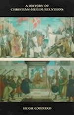 A History of Christian-Muslim Relations (The New Edinburgh Islamic Surveys)