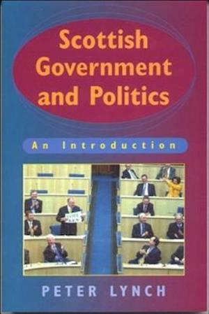 Bog paperback Scottish Government and Politics af Peter Lynch