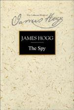 The Spy (Collected Works of James Hogg)
