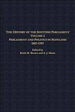 The History of the Scottish Parliament (Edinburgh History of the Scottish Parliament, nr. 2)