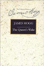 The Queen's Wake (Collected Works of James Hogg)