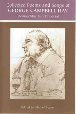 The Collected Poems and Songs of George Campbell Hay