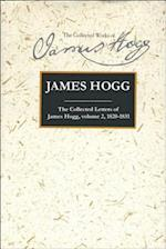 Collected Letters of James Hogg, Volume 2, 1820-1831 (Collected Works of James Hogg)