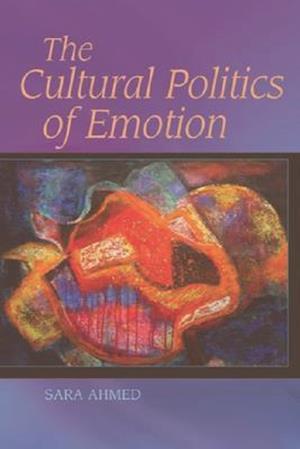 Bog, paperback The Cultural Politics of Emotion af Sara Ahmed