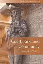 Court, Kirk and Community (New History of Scotland)
