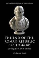 The End of the Roman Republic 146 to 44 BC (The Edinburgh History of Ancient Rome)
