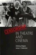 Censorship in Theatre and Cinema af Anthony Aldgate, James C. Robertson