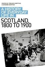 A History of Everyday Life in Scotland, 1800 to 1900 (History of Everyday Life in Scotland)