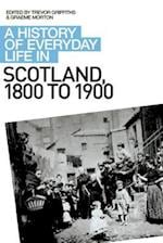 A History of Everyday Life in Scotland, 1800 to 1900 (A History of Everyday Life in Scotland)