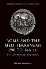 Rome and the Mediterranean 290 to 146 BC (The Edinburgh History of Ancient Rome)