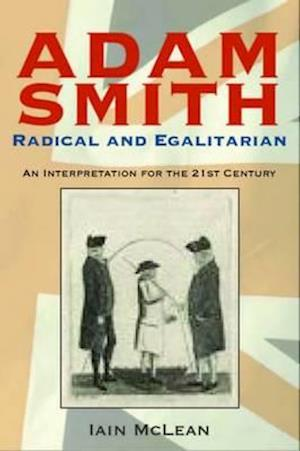 Bog, hardback Adam Smith, Radical and Egalitarian af Iain McLean