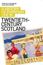 A History of Everyday Life in Twentieth Century Scotland af Callum G Brown, Arthur J McIvor, Linda Fleming