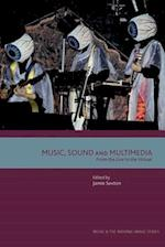 Music, Sound and Multimedia (Music and the Moving Image)