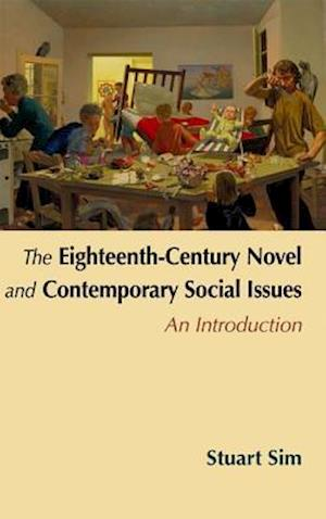 Bog, paperback The Eighteenth-century Novel and Contemporary Social Issues af Stuart Sim