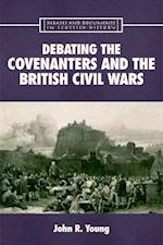Debating the Covenanters and the British Civil Wars af John Young, John R Young