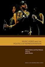 Music Video and the Politics of Representation af Diane Railton, Paul Watson