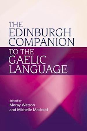 Bog, paperback The Edinburgh Companion to the Gaelic Language af Michelle Macleod, Moray Watson