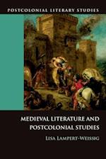 Medieval Literature and Postcolonial Studies (Postcolonial Literary Studies)