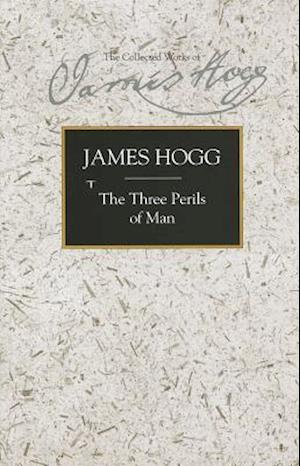 Bog hardback The Three Perils of Man af James Hogg