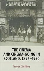 The Cinema and Cinema-Going in Scotland, 1896-1950