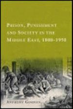 Prison, Punishment and Society in the Middle East, 1800-1950