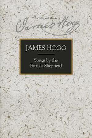 Bog hardback Songs by the Ettrick Shepherd af James Hogg