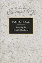 Songs by the Ettrick Shepherd (Collected Works of James Hogg)