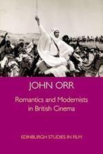 Romantics and Modernists in British Cinema af John Orr